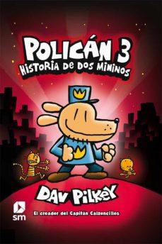 Descargar POLICAN 3: HISTORIA DE DOS MININOS gratis pdf - leer online