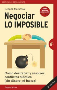 Valentifaineros20015.es Negociar Lo Imposible: Como Destrabar Y Resolver Conflictos Dificiles (Sin Dinero, Ni Fuerza) Image