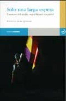 solo una larga espera: cuentos del exilio republicano español-javier quiñones-9788493465346