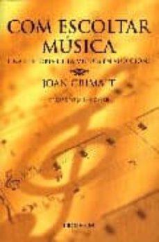 Descargar COM ESCOLTAR MUSICA UNA HISTORIA DE LA MUSICA EN AUDICIONS gratis pdf - leer online