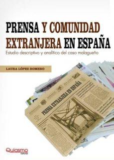 PRENSA Y COMUNIDAD EXTRANJERA EN ESPAÑA: ESTUDIO DESCRIPTIVO Y AN ALITICO DEL CASO MALAGUEÑO - LAURA LOPEZ ROMERO | Triangledh.org