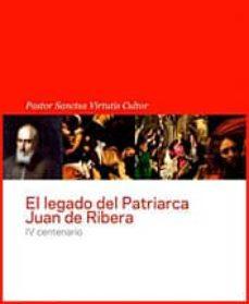 Curiouscongress.es El Legado Del Patriarca Juan De Ribera: Iv Centenario. Pastor San Ctus Virtutis Cultor Image