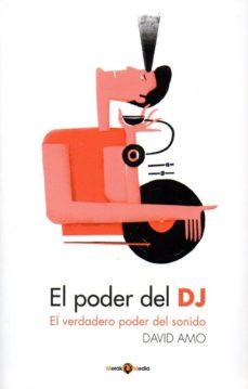 Descargar EL PODER DEL DJ: EL VERDADERO PODER DEL SONIDO gratis pdf - leer online