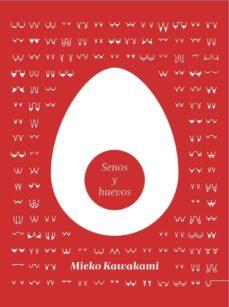 Amazon descarga gratis ebooks SENOS Y HUEVOS 9788494116346 de MIEKO KAWAKAMI (Literatura española)