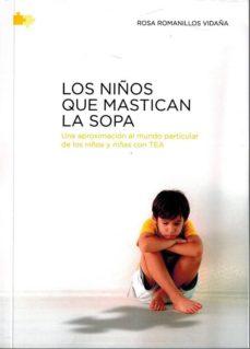 Bressoamisuradi.it Los Niños Que Mastican La Sopa: Una Aproximacion Al Mundo Particular De Los Niños Y Niñas Con Tea Image