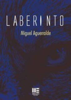 Descargar ebooks para iphone LABERINTO de MIGUEL AGUERRALDE