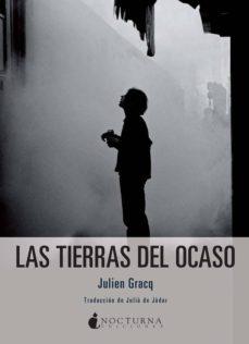 Libro descargable en línea gratis LAS TIERRAS DEL OCASO  de JULIEN GRACQ 9788494527746
