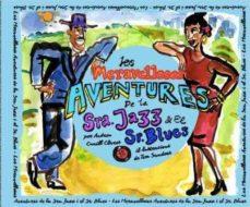 les meravelloses aventures de la sra. jazz i el sr. blues-andreu cunill clares-tim sanders-9788494689246