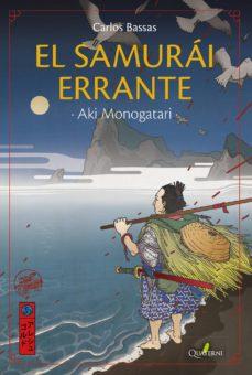 el samurái errante. aki monogatari (ebook)-carlos bassas del rey-9788494829246