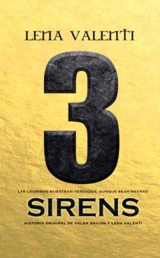 Descargar ebook westerns gratis SIRENS 3 de LENA VALENTI en español 9788494919046 RTF MOBI PDB