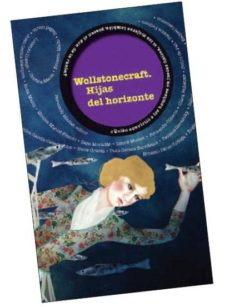 Carreracentenariometro.es Wollstonecraft. Hijas Del Horizonte (43 Relatos) Image