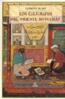 los caligrafos del oriente musulman-clement huart-9788497163446