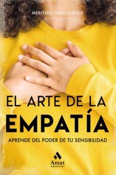 Pdf de descargar libros EL ARTE DE LA EMPATIA: APRENDE DEL PODER DE TU SENSIBILIDAD de MERITXELL GARCIA ROIG in Spanish DJVU 9788497357746