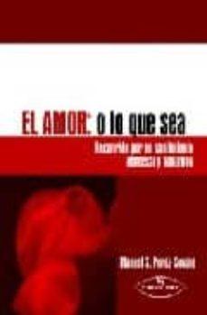 Treninodellesaline.it El Amor O Lo Que Sea: Recorrido Por Un Sentimiento Esencial Y Evo Lutivo Image
