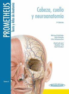 Descargar libro en pdf gratis PROMETHEUS TEXTO Y ATLAS ANATOMIA 3ªED TOMO 3 (CABEZA, CUELLO Y NEUROANATOMIA) 9788498357646 en español