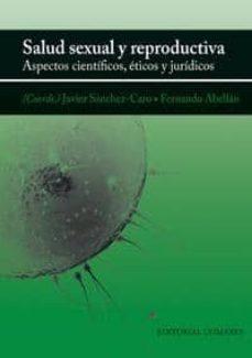 Descargar ebooks gratis SALUD SEXUAL Y REPRODUCTIVA: ASPECTOS CIENTIFICOS, ETICOS Y JURID ICOS
