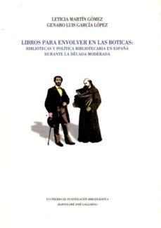 Relaismarechiaro.it Libros Para Envolver En Las Boticas: Bibliotecas Y Politica Bibliotecaria En España Durante La Decada Moderna Image