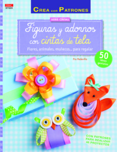 Leer una descarga de libro FIGURAS Y ADORNOS CON CINTAS DE TELA 9788498744446