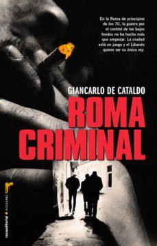 roma criminal (ebook)-giancarlo de cataldo-9788499187846