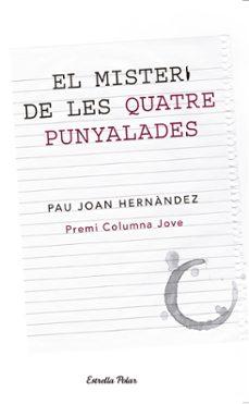 el misteri de les quatre punyalades-pau joan hernandez-9788499326146