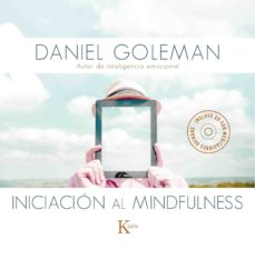 iniciacion al mindfulness (libro + cd con meditaciones guiadas)-daniel goleman-9788499884646