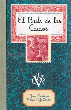 Descarga gratuita de componentes electrónicos de libros. EL BAILE DE LOS CAIDOS de JOSE TRABAJO, MIGUEL GALLARDO (Literatura española) PDF