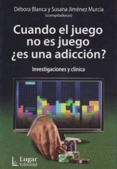 CUANDO EL JUEGO NO ES JUEGO ¿ES UNA ADICCIÓN? - DÉBORA BLANCA Y SUSANA JIMÉNEZ MURCIA | Adahalicante.org