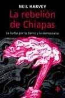 Valentifaineros20015.es La Rebelion De Chiapas: La Lucha Por La Tierra Y La Democracia Image