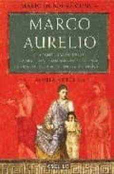 Bressoamisuradi.it Marco Aurelio: A La Continuacion De Las Memorias De Adriano De Yo Urcenar Image