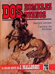 Inmaswan.es Dos Hombres Buenos: Sangre Oscura. Camino De Abilene Image