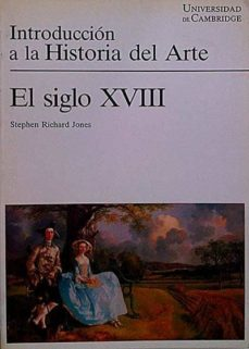 INTRODUCCIÓN A LA HISTORIA DEL ARTE. EL SIGLO XVIII - STEPHEN RICHARD JONES | Triangledh.org