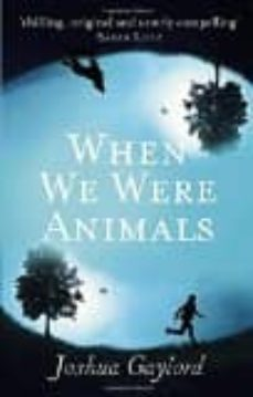 Vinisenzatrucco.it When We Were Animals Image