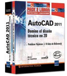 Curiouscongress.es Autocad 2011 (Pack 2 Libros): Domine El Diseño Tecnico En 2d: Pra Cticas Tecnicas + Libro De Referencia Image