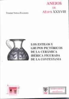 Emprende2020.es Los Estilos Y Grupos Pictoricos De La Ceramica Iberica Figurada E N La Contestania (Incluye Cd) (Anejos De Archivo Español De Arqueologia Xxxviii) Image