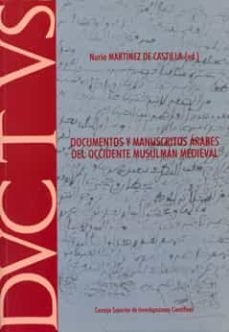 documentos y manuscritos árabes del occidente musulmán medieval (ebook)-nuria martinez de castilla-maria viguera-9788400092948