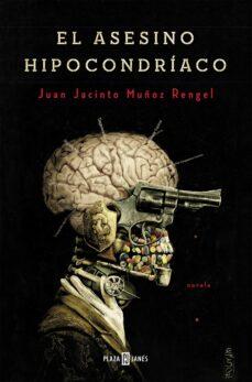 Ebook descargar archivos pdf gratis EL ASESINO HIPOCONDRIACO de JUAN JACINTO MUÑOZ RENGEL in Spanish 9788401352256