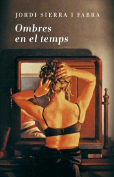 Ojpa.es Ombres En El Temps (X Premio De Novela Ciudad De Torrevieja) Image