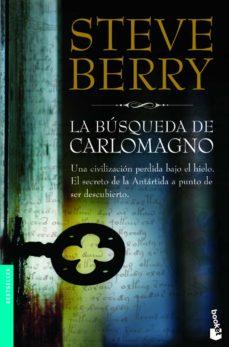 Fácil descarga gratuita de libros franceses. LA BUSQUEDA DE CARLOMAGNO (SERIE COTTON MALONE 4) 9788408005056 (Literatura española)  de STEVE BERRY