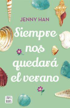 Leer un libro en línea de forma gratuita sin descarga SIEMPRE NOS QUEDARA EL VERANO (Literatura española) MOBI de JENNY HAN