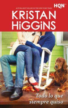 Descargador gratuito de libros electrónicos en pdf TODO LO QUE SIEMPRE QUISO de KRISTAN HIGGINS PDB