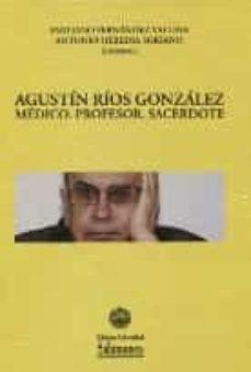 Inmaswan.es Agustin Rios Gonzalez: Medico, Profesor, Sacerdote Image