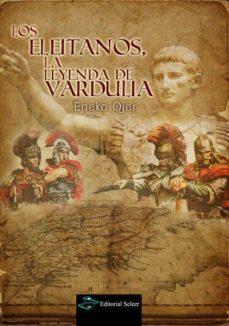 Valentifaineros20015.es Los Eleitanos, La Leyenda De Vardulia Image
