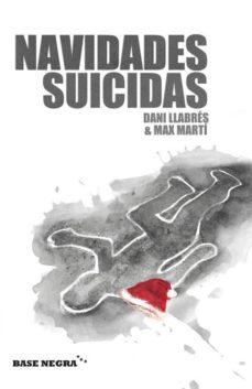 Descargas de libros de dominio público NAVIDADES SUICIDAS  in Spanish de DANI LLABRES, MAX MARTI 9788415706656
