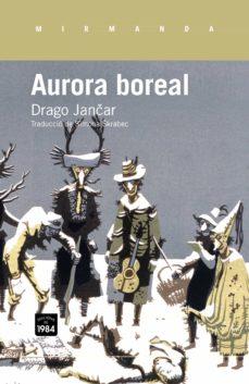 Descargar gratis ebooks mp3 AURORA BOREAL en español  9788415835356 de DRAGO JANCAR