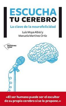 Descargar en línea gratis ebooks pdf ESCUCHA TU CEREBRO 9788416096756 de LUIS MOYA ALBIOLY DJVU (Spanish Edition)