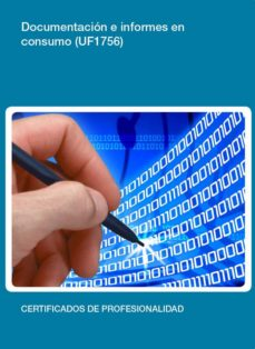 Documentación E Informes En Consumo Uf1756 Natalia Dominguez Villena Comprar Libro 9788416102556
