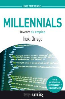 millennials: inventa tu futuro-iñaki ortega-9788416125456