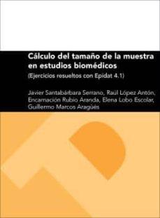 Descarga gratuita de audiolibros mp3 CALCULO DEL TAMAÑO DE LA MUESTRA EN ESTUDIOS BIOMEDICOS DJVU RTF ePub de JAVIER SANTABARBARA SERRANO 9788416272556