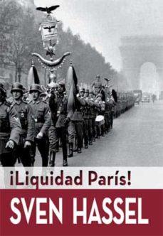 Leer libros en línea gratis sin descargar el libro completo LIQUIDAD PARIS! de SVEN HASSEL (Literatura española) MOBI CHM RTF 9788416279456