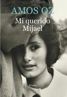 Descargar libros electrónicos de libros de Google gratis MI QUERIDO MIJAEL de AMOS OZ RTF ePub CHM en español